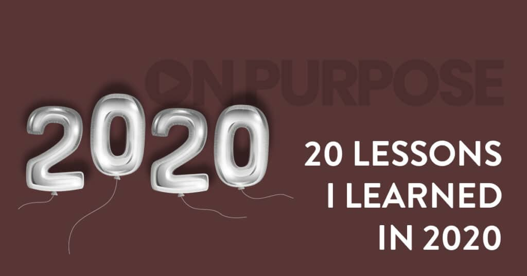 20 Lessons I Learned In 2020 and How To Let Go Of The Pain